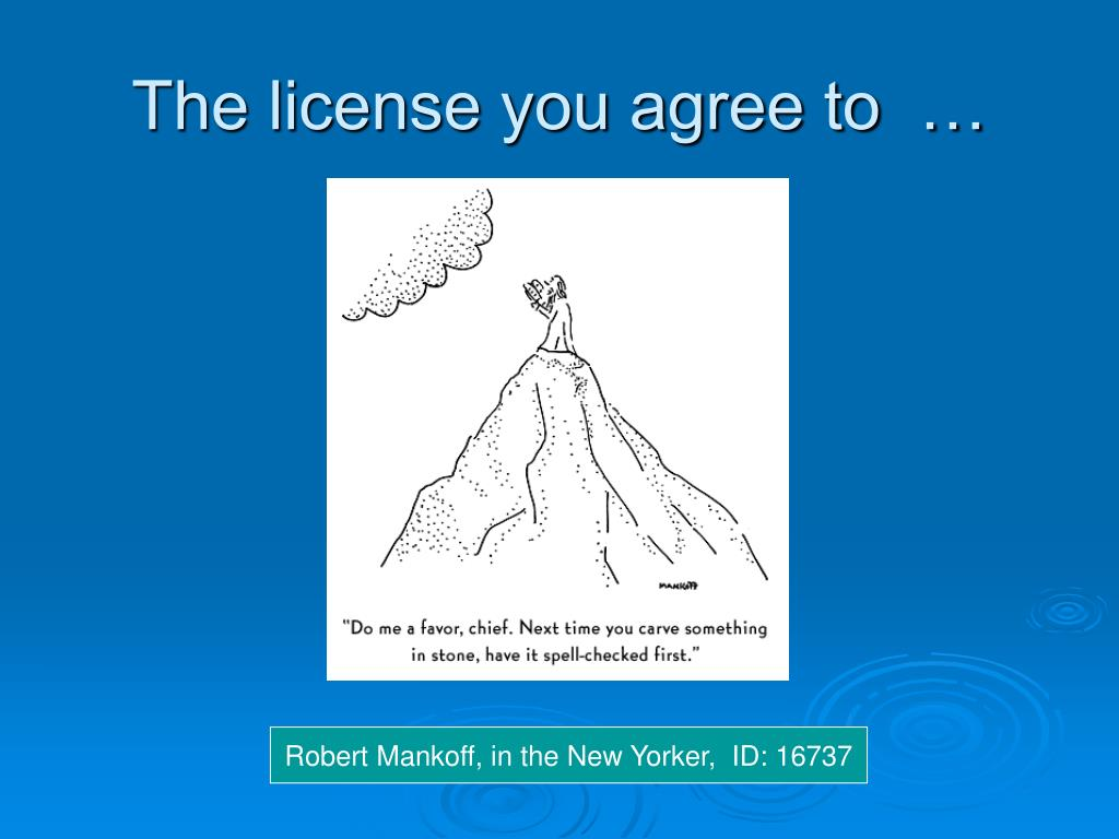 The license you agree to  …