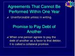 agreements that cannot be performed within one year