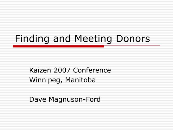 Finding and meeting donors
