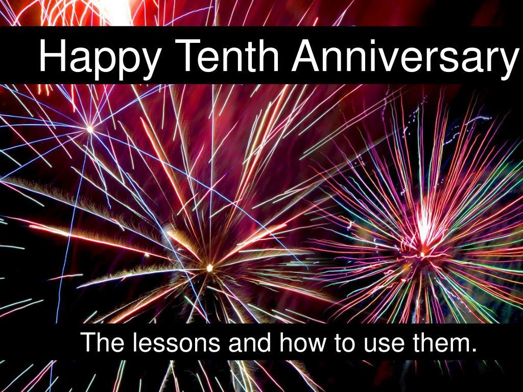 Happy Tenth Anniversary