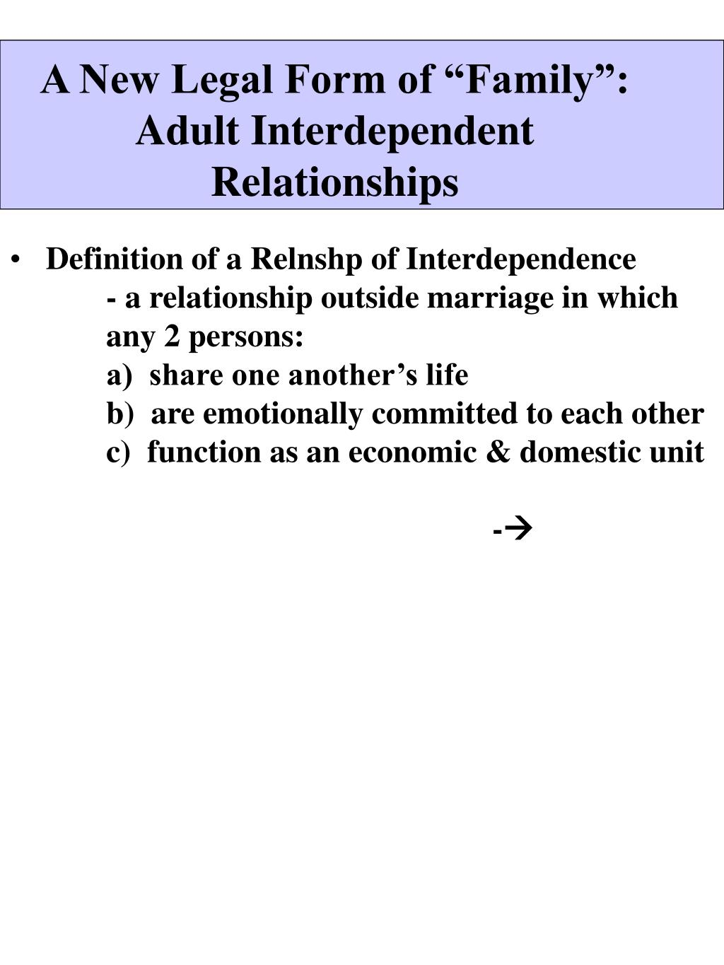 a new legal form of family adult interdependent relationships l.