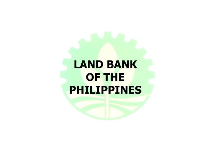 LAND BANK OF THE PHILIPPINES PowerPoint Presentation