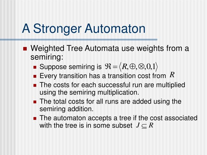 A Stronger Automaton