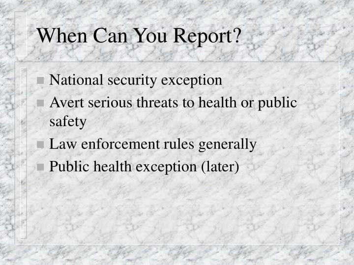 When Can You Report?