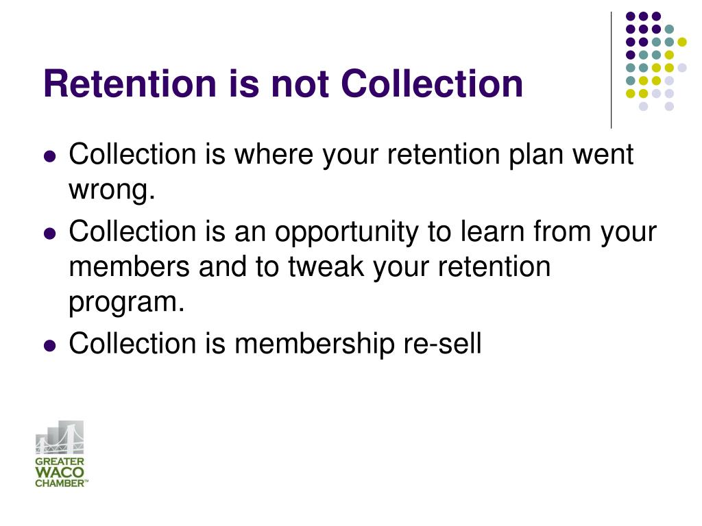 Retention is not Collection