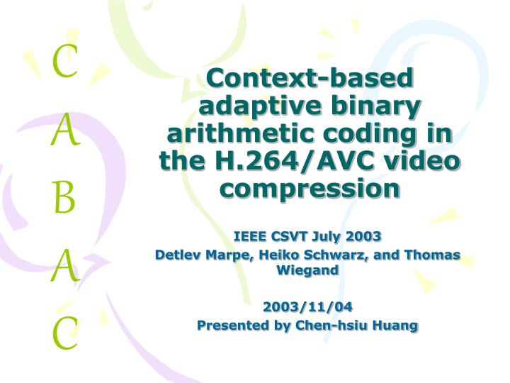 context based adaptive binary arithmetic coding in the h 264 avc video compression n.