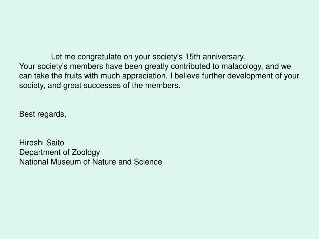 Let me congratulate on your society's 15th anniversary.