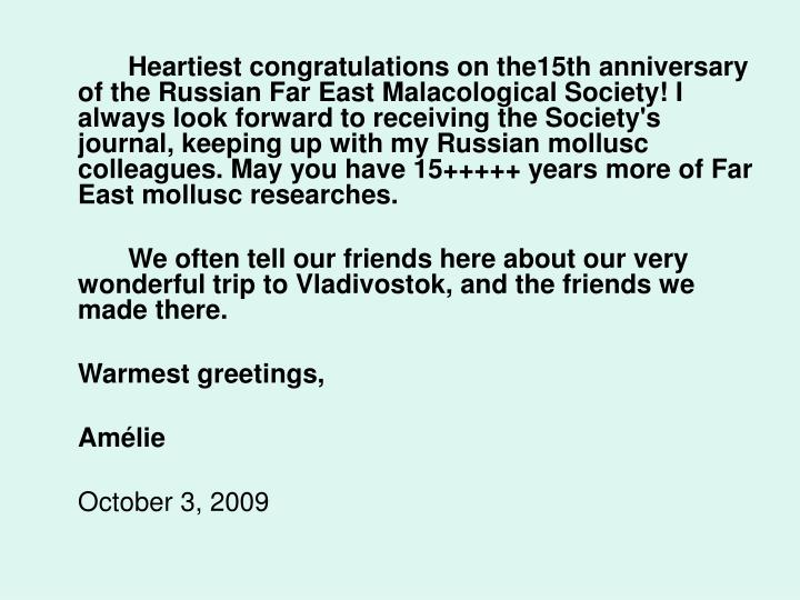 Heartiest congratulations on the15th anniversary of the Russian Far East Malacological Society! I al...