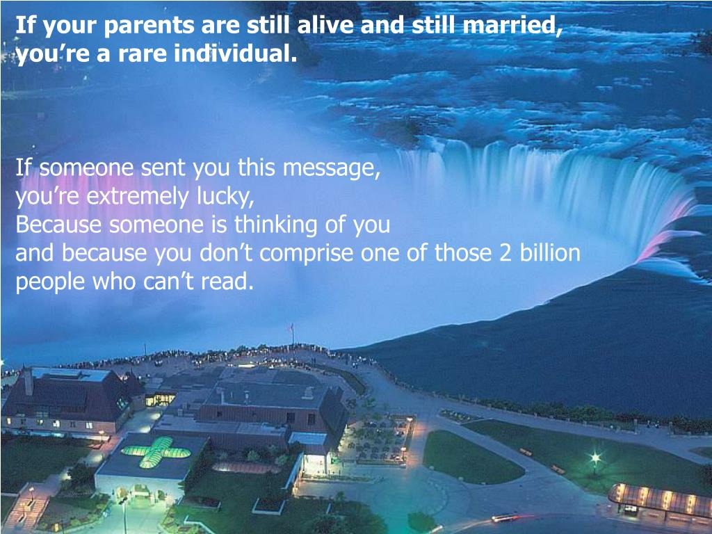 If your parents are still alive and still married,