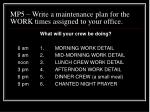 mp5 write a maintenance plan for the work times assigned to your office