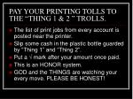 pay your printing tolls to the thing 1 2 trolls