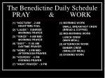 the benedictine daily schedule pray work
