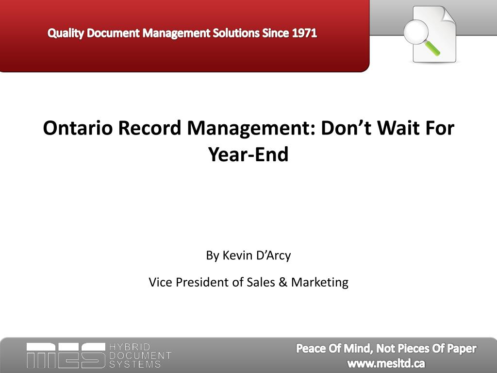 ontario record management don t wait for year end by kevin d arcy vice president of sales marketing l.