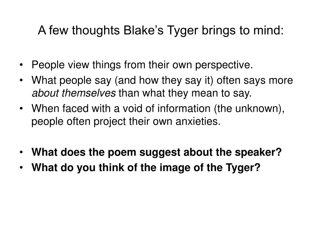 A few thoughts Blake's Tyger brings to mind: