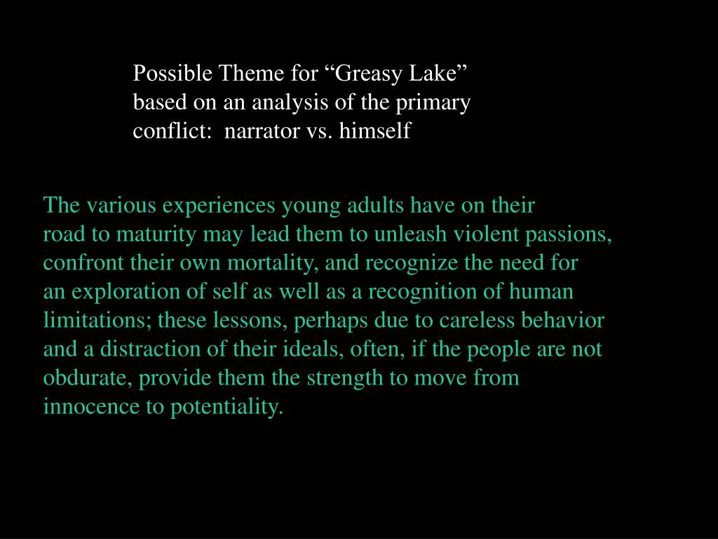 """Possible Theme for """"Greasy Lake"""""""