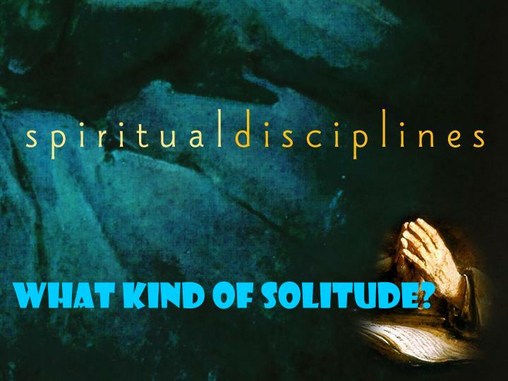 What kind of solitude