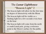 the lunar lighthouse beacon light 2
