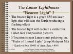 the lunar lighthouse beacon light 3