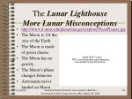 the lunar lighthouse more lunar misconceptions