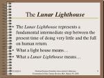 the lunar lighthouse