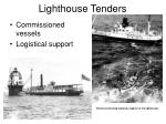 lighthouse tenders