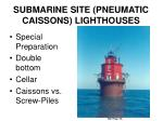 submarine site pneumatic caissons lighthouses