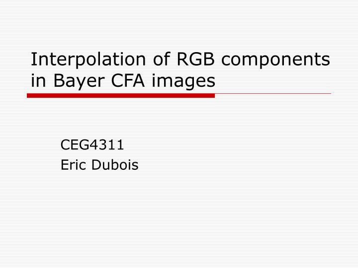Interpolation of rgb components in bayer cfa images