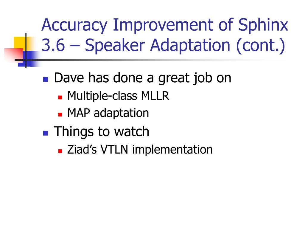 Accuracy Improvement of Sphinx 3.6 – Speaker Adaptation (cont.)