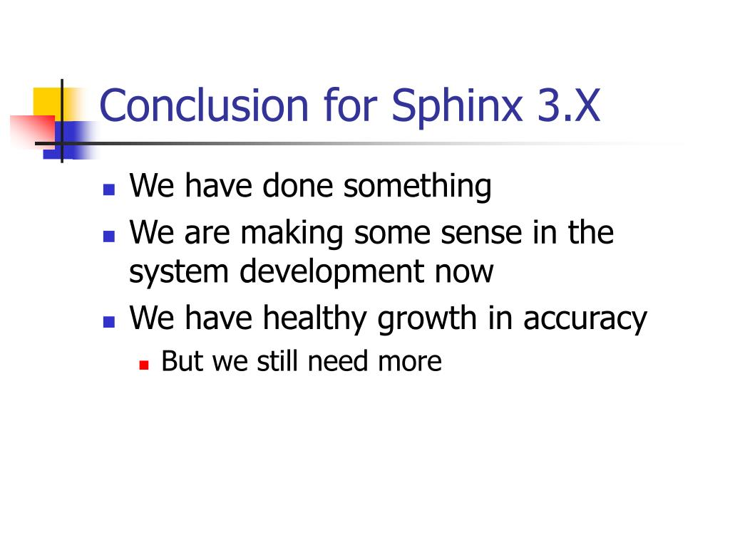 Conclusion for Sphinx 3.X