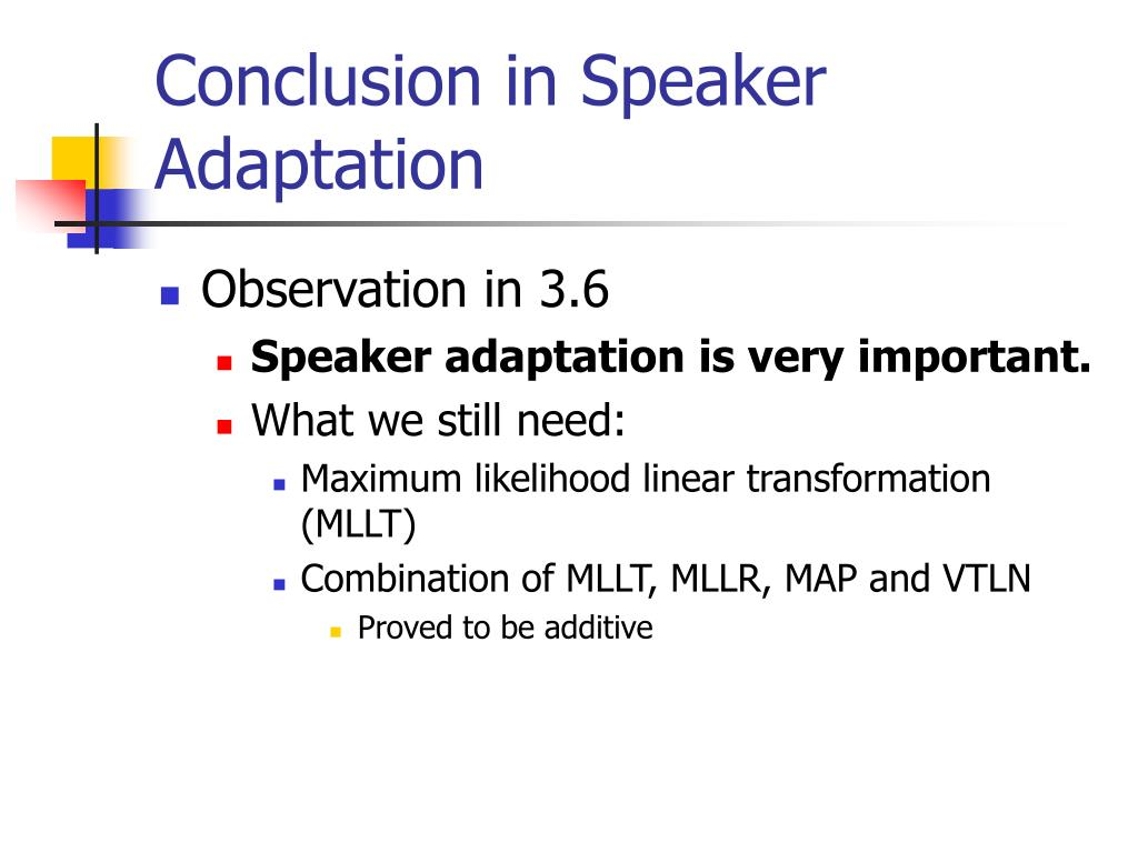 Conclusion in Speaker Adaptation