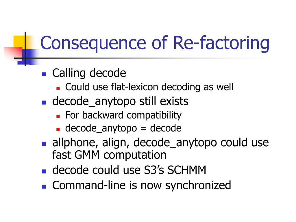 Consequence of Re-factoring