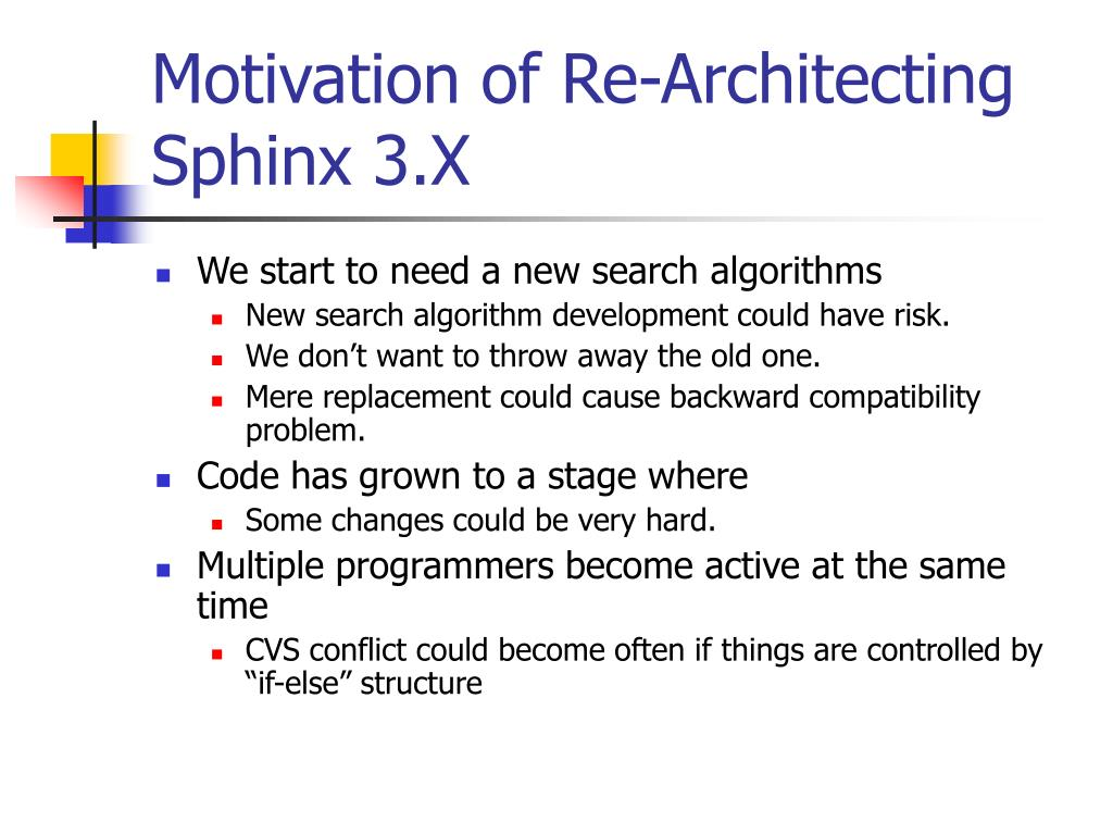 Motivation of Re-Architecting Sphinx 3.X