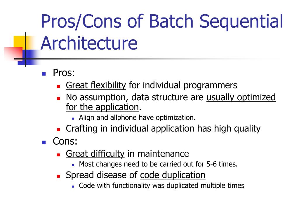 Pros/Cons of Batch Sequential Architecture