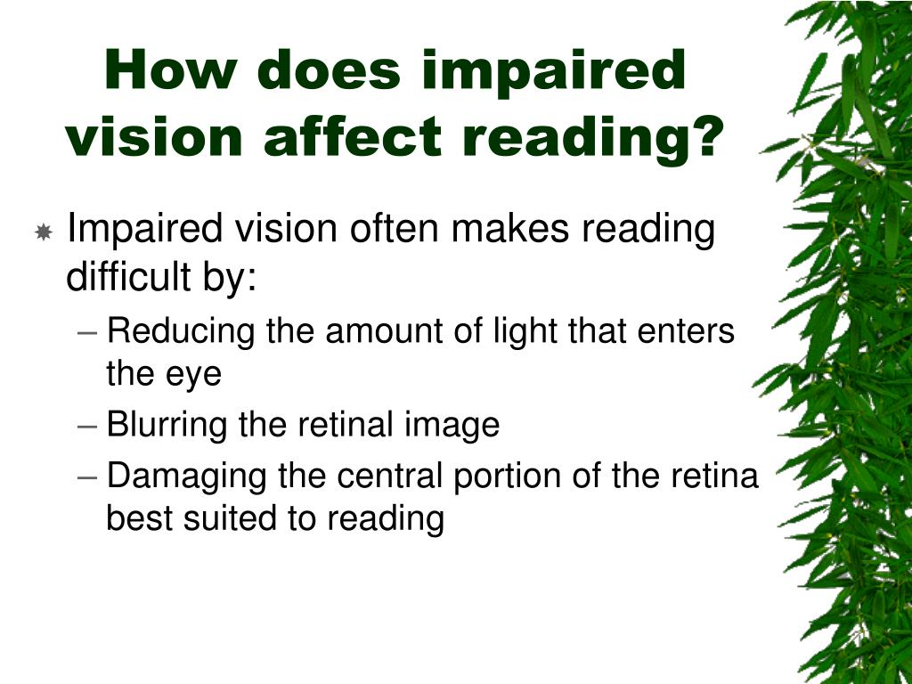 How does impaired vision affect reading?