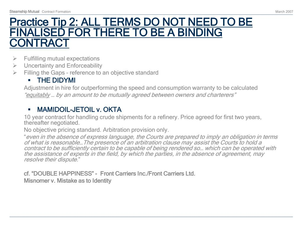 Practice Tip 2: ALL TERMS DO NOT NEED TO BE FINALISED FOR THERE TO BE A BINDING CONTRACT