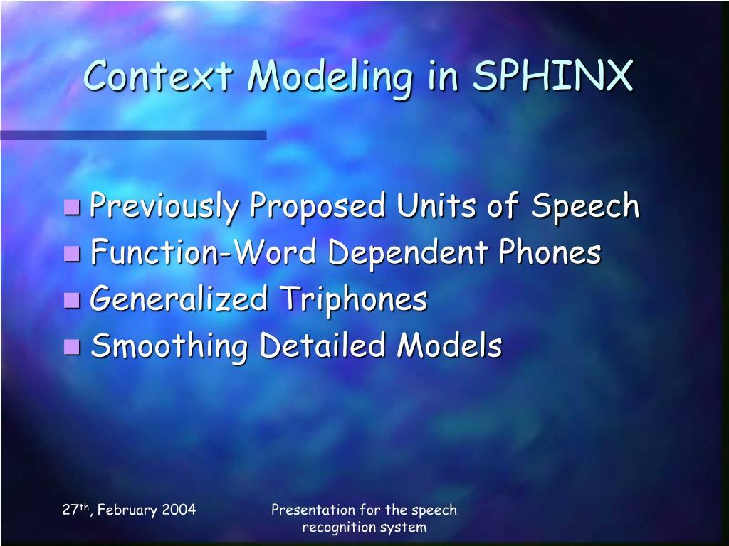 Context Modeling in SPHINX