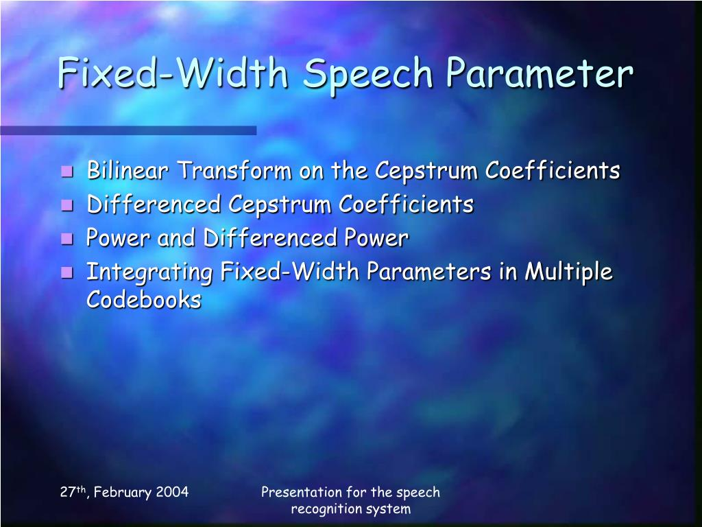 Fixed-Width Speech Parameter