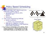policy based scheduling