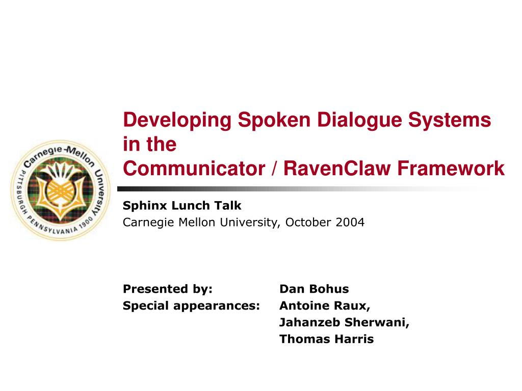 developing spoken dialogue systems in the communicator ravenclaw framework l.