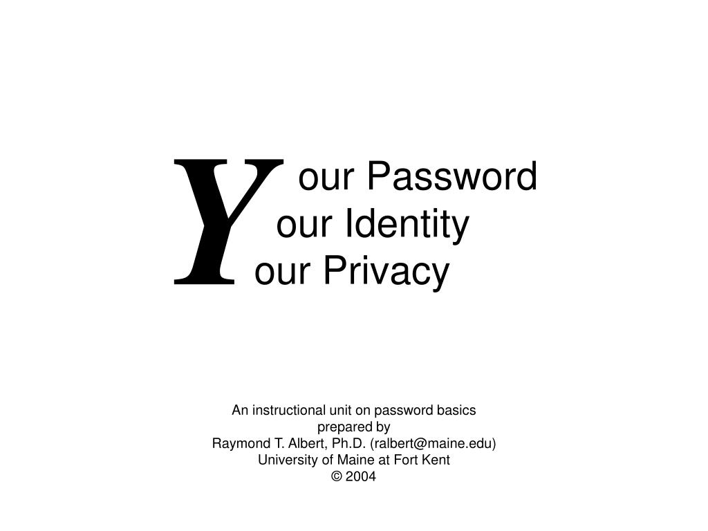our password our identity our privacy l.