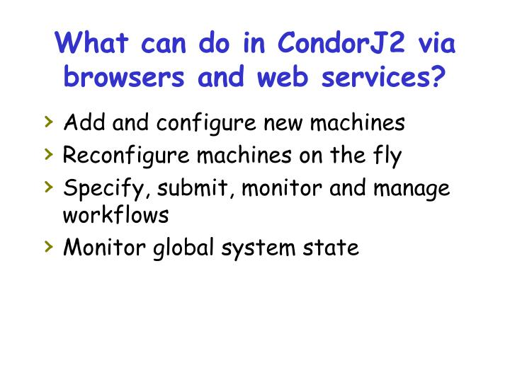 What can do in CondorJ2 via browsers and web services?