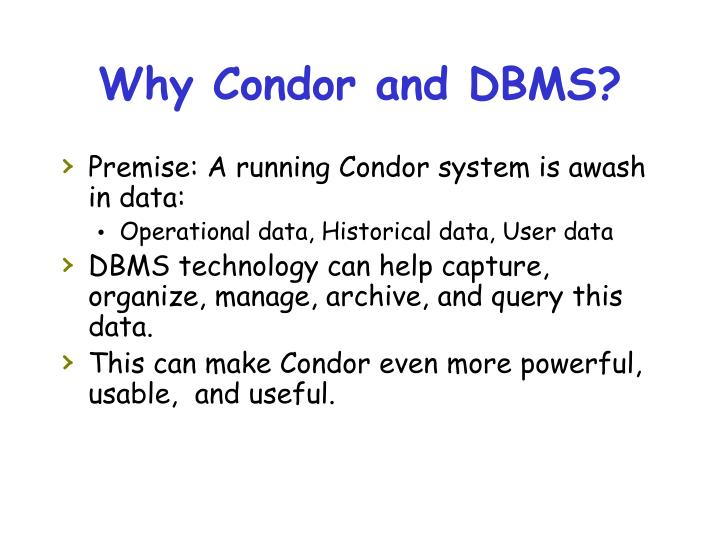 Why Condor and DBMS?