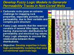 develop fuzzy logic models to generate permeability traces in non cored wells