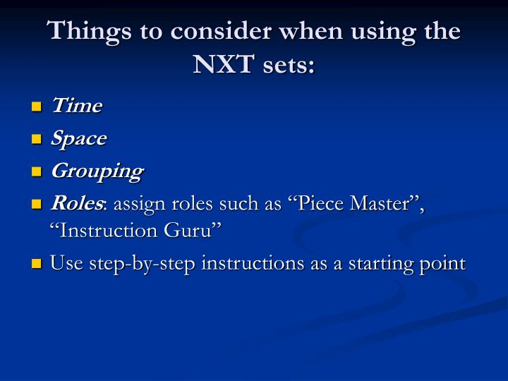 Things to consider when using the NXT sets: