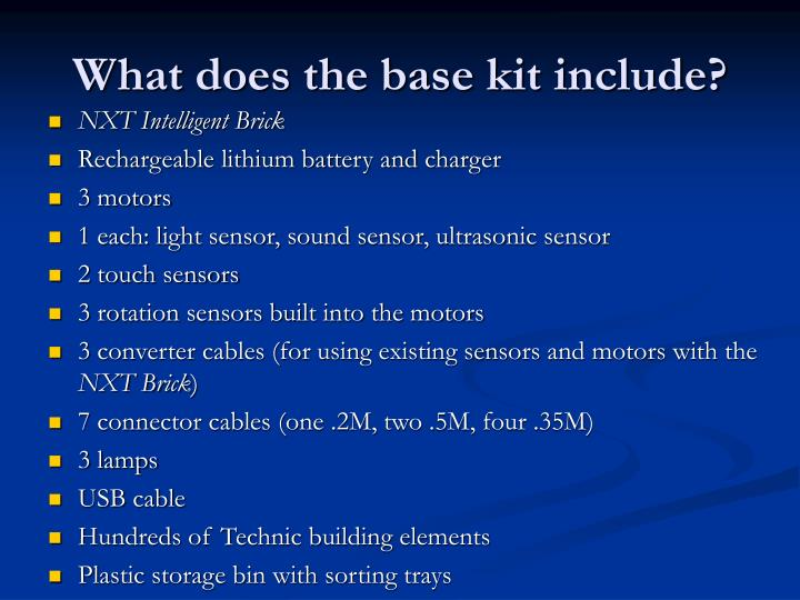 What does the base kit include?