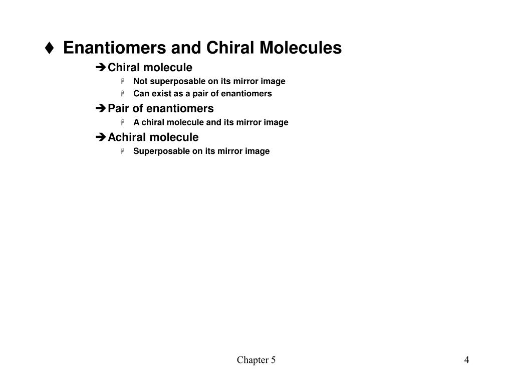 Enantiomers and Chiral Molecules