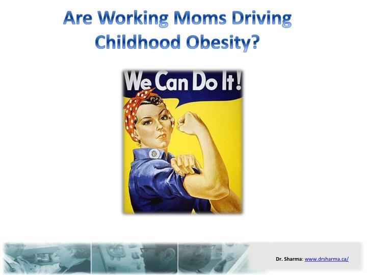 Are working moms driving childhood obesity