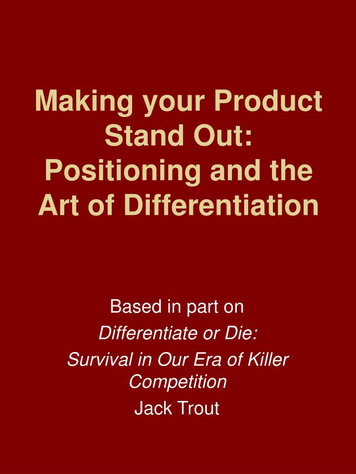Making your Product Stand Out: Positioning and the Art of Differentiation