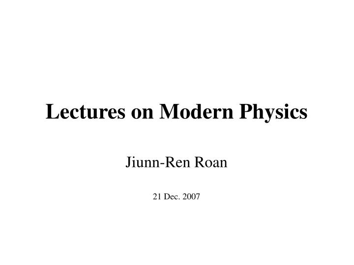 lectures on modern physics n.