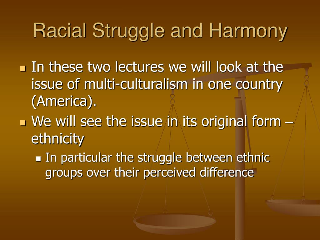 Racial Struggle and Harmony
